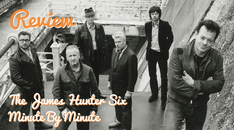 Review: The James Hunter Six – Minute by Minute